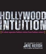 Hollywood Intuition: It's What Separates Fashion Victims from Fashion Victors!
