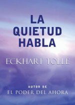 La Quietud Habla: Stillness Speaks, Spanish-Language Edition
