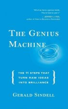 The Genius Machine: The 11 Steps That Turn Raw Ideas Into Brilliance