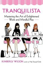 Tranquilista: Mastering the Art of Enlightened Work and Mindful Play