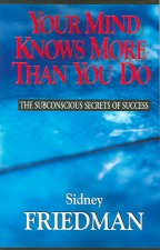 Your Mind Knows More Than You Do: The Subconscious Secrets of Success