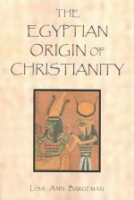 The Egyptian Origin of Christianity