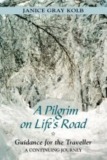 A Pilgrim on Life's Road: Guidance for the Traveller