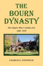 The Bourn Dynasty: The Empire Mine's Golden Era 1869-1929