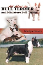 All about the Bull Terrier and Miniature Bull Terrier
