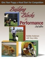 Building Blocks for Performance: Give Your Puppy a Head Start for Competition