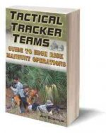 Tactical Tracker Teams: Guide to High Risk Manhunt Operations
