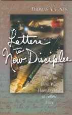 Letters to New Disciples: Practical Advice for Those Who Have Decided to Follow Jesus