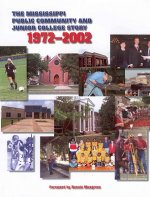 The Mississippi Public Community and Junior College Story: 1972-2002