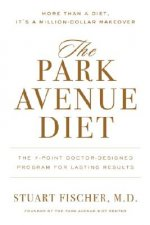 The Park Avenue Diet: The Complete 7-Point Plan: Change for a Lifetime of Beauty and Health