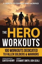 The Hero Workouts: Achieve Maximum Fitness with Over 100 Workout Plans