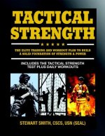 Tactical Strength: The Elite Training and Workout Plan to Build a Solid Foundation of Strength & Power