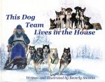 This Dog Team Lives in the House