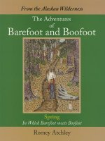 From the Alaskan Wilderness: The Adventures of Barefoot and Boofoot