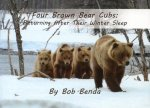 Four Brown Bear Cubs: Returning After Their Winter Sleep