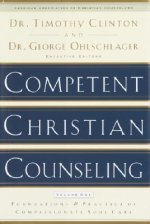Competent Christian Counseling, Volume One: Foundations and Practice of Compassionate Soul Care
