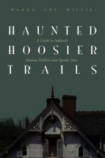 Haunted Hoosier Trails: A Guide to Indiana's Famous Folklore Spooky Sites
