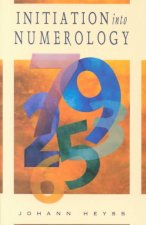 Initiation Into Numerology: A Practical Guide for Reading Your Own Numbers