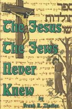 The Jesus the Jews Never Knew