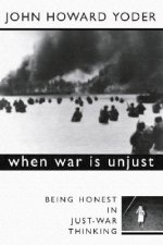 When War is Unjust: Being Honest in Just-War Thinking