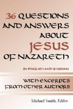 36 Questions and Answers about Jesus of Nazareth: In Russian and English