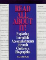 Read All about It!: Exploring Incredible Accomplishments Through Children's Biographies