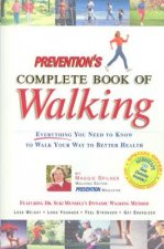 Prevention's Complete Book of Walking: Everything You Need to Know to Walk Your Way to Better Health