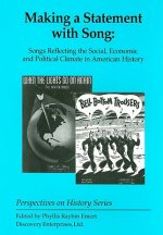 Making a Statement with Song: Songs Refelcting the Social, Economic, and Political Climate in American History