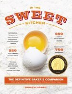 In the Sweet Kitchen: The Definitive Baker's Companion