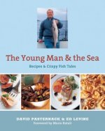 The Young Man and the Sea: Recipes & Crispy Fish Tales