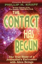 The Contact Has Begun: The True Story of a Journalist's Encounter with Alien Beings