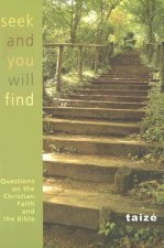 Seek and You Shall Find: Questions on the Christian Faith and the Bible