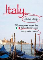 Italy, a Love Story: Women Write about the Italian Experience