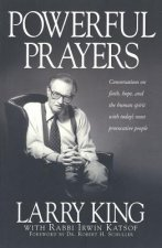 Powerful Prayers: Conversations on Faith, Hope, and the Human Spirit with Today's Most Provocative People