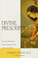 Divine Prescriptions: Spiritual Solutions for You and Your Loved Ones
