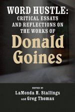 Word Hustle: Critical Essays and Reflections on the Works of Donald Goines