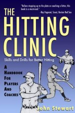 The Hitting Clinic: A Handbook for Players and Coaches