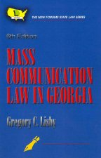 Mass Communication Law in Georgia, 6th Edition