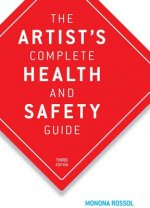 The Artist's Complete Health and Safety Guide: Third Edition