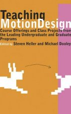 Teaching Motion Design: Course Offerings and Class Projects from the Leading Undergraduate and Graduate Programs