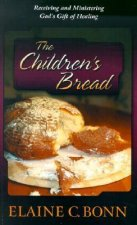 The Children's Bread: Receiving and Ministering God's Gift of Healing