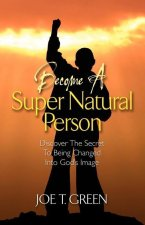 Become a Super Natural Person