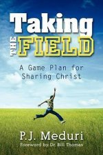 Taking the Field: A Game Plan for Sharing Christ