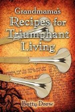 Grandmama's Recipes for Triumphant Living