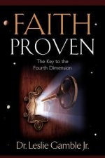 Faith Proven, the Key to the Fourth Dimension