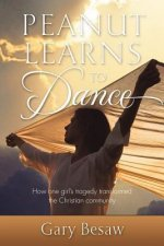Peanut Learns to Dance, How One Girl's Tragedy Transformed the Christian Community