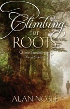 Climbing for Roots: Christian Foundations for Young Believers