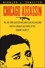 Chicago Assassin: The Life and Legend of
