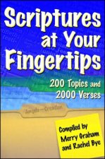 Scriptures at Your Fingertips: Over 200 Topics and 2000 Verses