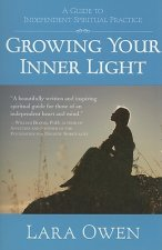 Growing Your Inner Light: A Guide to Independent Spiritual Practice